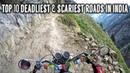 Top 10 Deadliest And Scariest Roads in India