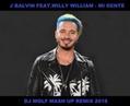 J BALVIN WILLIAM - MI GENTE ( DJ WOLF MASH UP REMIX 2018 )