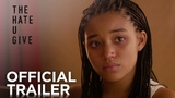 The Hate U Give Official Trailer HD 20th Century FOX