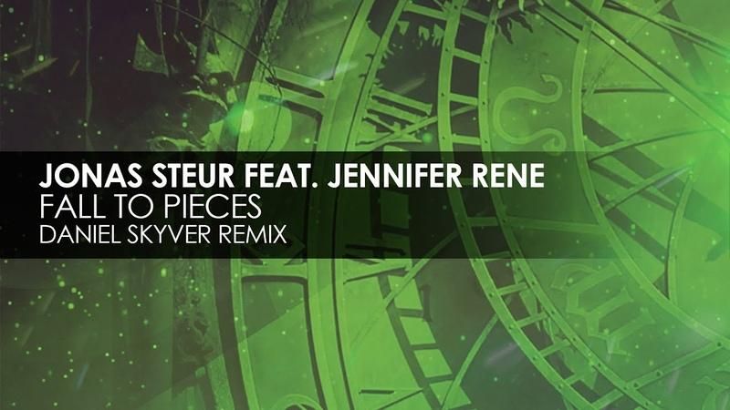 Jonas Steur feat Jennifer Rene - Fall To Pieces (Daniel Skyver Remix)