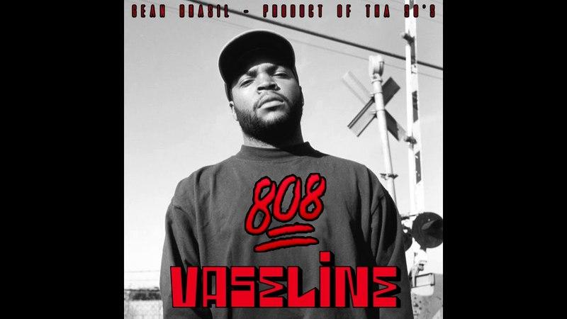 808 Vaseline (No Vaseline Trap Remix) Prod. Gean Brasil x Product Of Tha 90s 2018