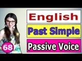 68. Английский_ PAST SIMPLE _ PASSIVE VOICE _ Пассивный Залог