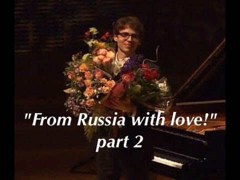 Lucas Debargue-From Russia with love ( part 2)