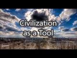 Civilization as a Tool