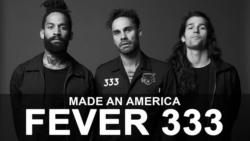 FEVER 333 - MADE AN AMERICA OFFICIAL VIDEO