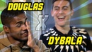 DESAFIO DYBALA X DOUGLAS COSTA