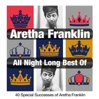 Aretha Franklin альбом All Night Long, Best Of