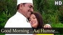 Good Morning..Aaj Humne - Dil Pardesi Ho Gaya - Amrish Puri - Saloni Aswani - Usha Khanna Hits