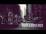 Black &amp White Days Deep House Set 2017 Mixed By Johnny M