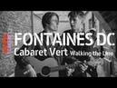 Fontaines D.C - Boys In The Better Land - Walking The Line Session @ Cabaret Vert – ARTE Concert