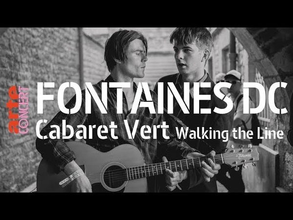 Fontaines D.C - Boys In The Better Land - Walking The Line Session @ Cabaret Vert – ARTE Concert