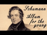 Schumann - Album for the young Classical Music