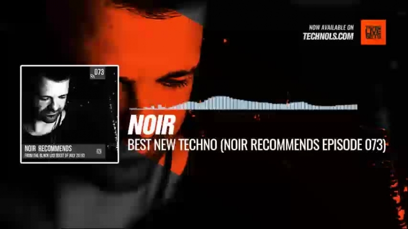 Listen Techno music with @noirmusic - Best New Techno (Noir Recommends 073) Periscope