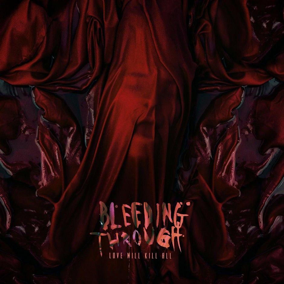 Bleeding Through - Love Will Kill All