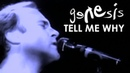 Genesis - Tell Me Why Official Music Video