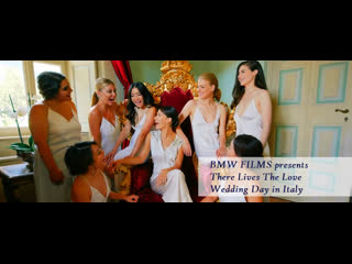 BMW FILMS There Lives The Love Wedding Day in Italy ©(формат видео для ВК)