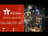 Open Cup: Season XIII Challenge Cup I. Day 1