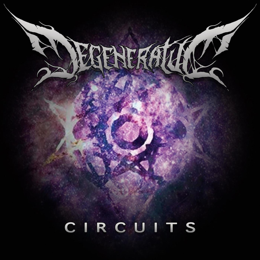 Degeneratum - Circuits [EP] (2018)