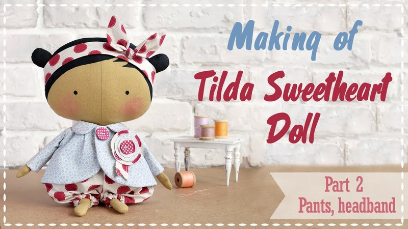 Tilda Sweetheart Doll tutorial Part 2 - How to make dolls trousers and headband
