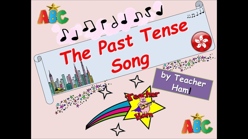 The Past Tense Song by Teacher Ham