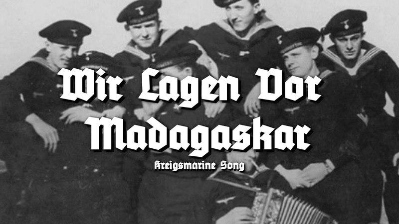 Wir Lagen Vor Madagaskar - Kriegsmarine Song
