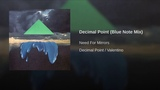 Need For Mirrors - Decimal Point (Blue Note Mix)