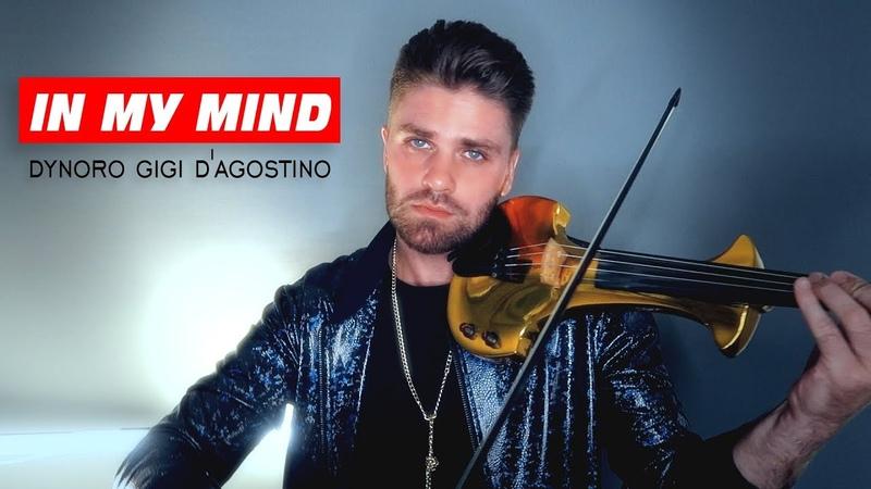 Dynoro Gigi DAgostino In my Mind instrumental cover