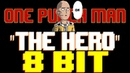 The Hero (One Punch Man) [8 Bit Tribute to One Punch Man JAM Project] - 8 Bit Universe