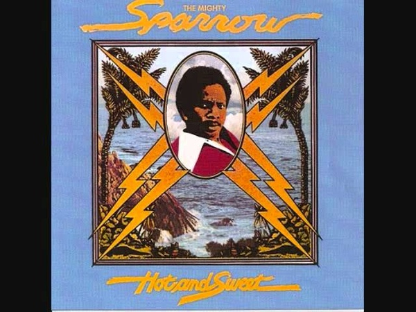 Mighty Sparrow Hot And Sweet Memories