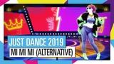 MI MI MI - HIT THE ELECTRO BEAT (ALTERNATIVE) JUST DANCE 2019