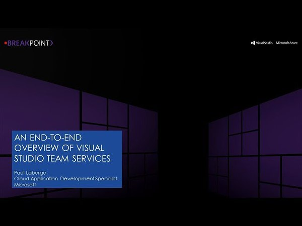 An End-to-End Tour of Visual Studio Team Services (VSTS)