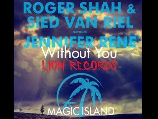 Roger shah  sied van riel feat. jennifer rene (lion records)