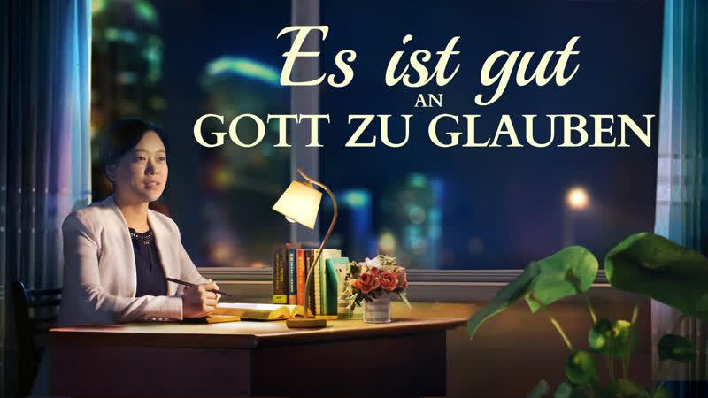 Christlicher film Es ist gut an Gott zu glauben Ganzer Film Deutsch