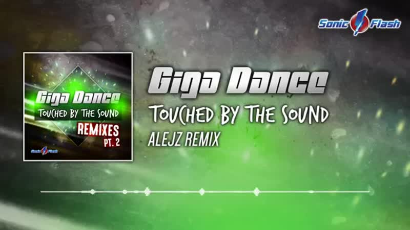 Giga Dance Touched by the Sound AlejZ Remix Edit