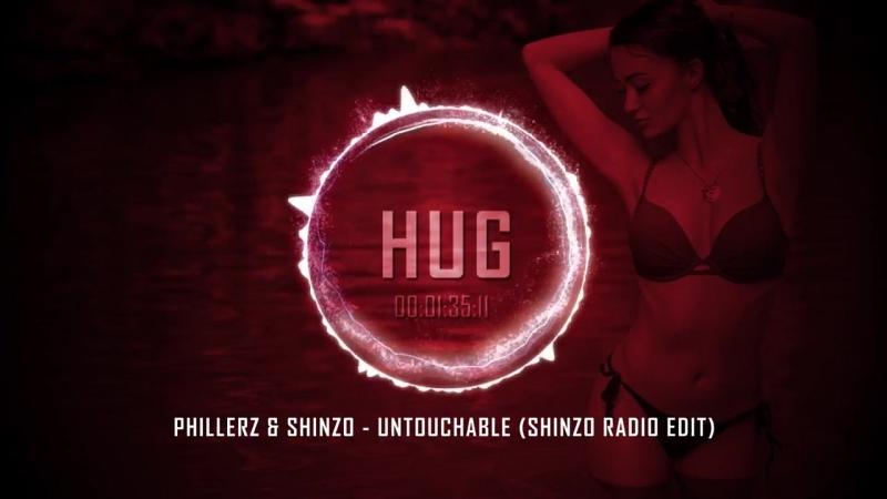 Phillerz Shinzo - Untouchable (Shinzo Radio Edit)
