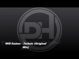 Will Easton - Technic (Original Mix)