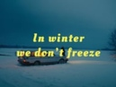 IN WINTER WE DON'T FREEZE