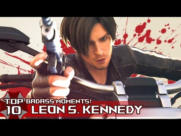 TOP 10 BADASS LEON S. KENNEDY Moments in Resident EviL Series