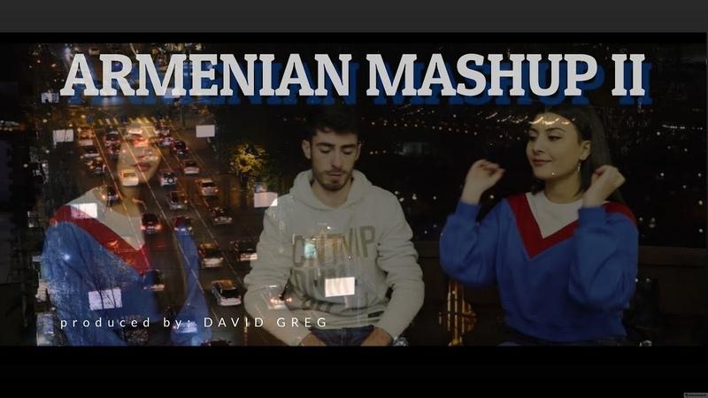 Armenian Mashup 2 [David Greg feat. Izabella Asmaryan Diana Barseghyan] 2019 Official Music Video