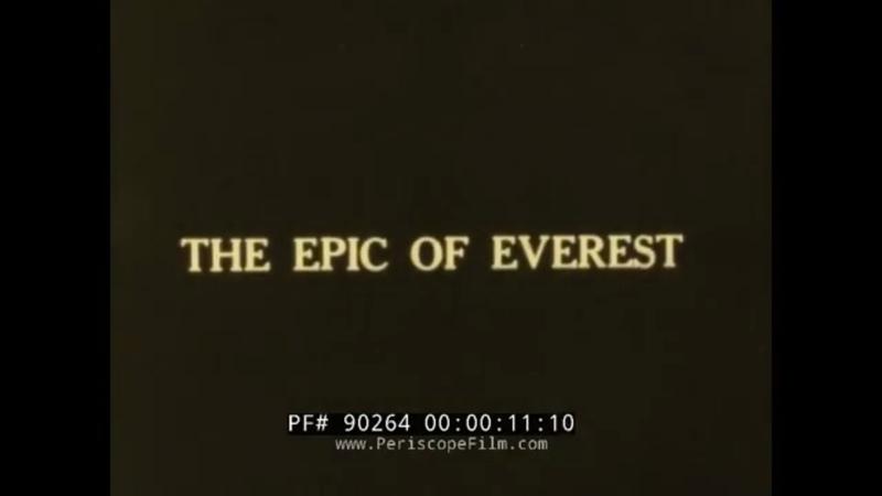 THE EPIC OF EVEREST 1924 GEORGE MALLORY ANDREW IRVINE DOCUMENTARY TIBET 90264