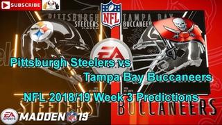 Pittsburgh Steelers vs Tampa Bay Buccaneers | NFL 2018-19 Week 3 | Predictions Madden NFL 19