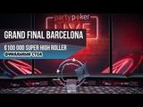 PartyPoker MILLIONS Barcelona 100,000 Super High Roller