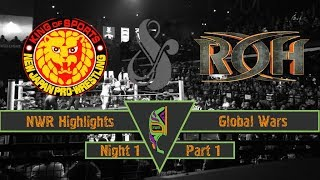 NWR Highlights | ROH NJPW | Global Wars 2018 Night 1 | Part 1