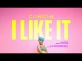 CARDI B &amp BAD BUNNY - I LIKE IT (FEAT. J BALVIN)
