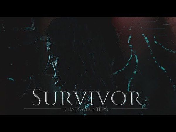 Survivor | shadowhunters