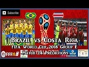 Brazil vs Costa Rica | FIFA World Cup 2018 Group E | Match 24 Predictions FIFA 18