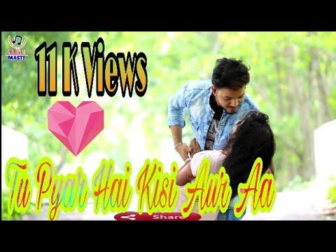 Tu Pyar Hai Kisi Aur Ka Heart Touching love story Cover By Sampreet Dutta