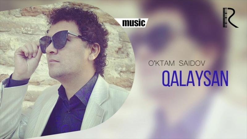 Oktam Saidov - Qalaysan | Уктам Саидов - Калайсан (music version)