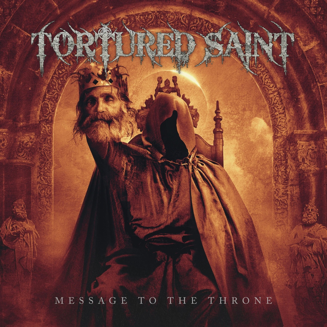 Tortured Saint - Message to the Throne (2018)