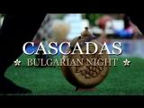 CASCADAS BULGARIAN NIGHT